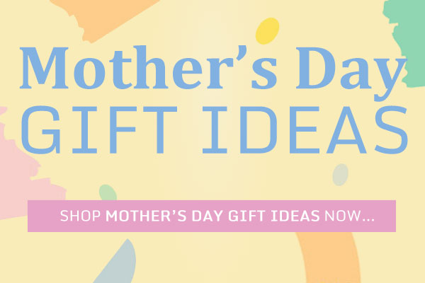 Click to see Mother's Day Gift Ideas